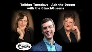 "Talking Tuesday Q&A with the Starch Queens - ""Ask the Doctor"" - 7/24/18"