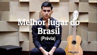 Érick Lima - Melhor lugar do Brasil