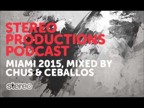 Chus & Ceballos - Miami 2015- InStereo Podcast