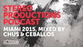 Chus & Ceballos - Miami 2015  - InStereo Podcast