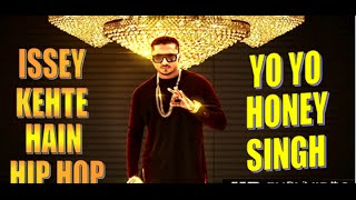 Isse Kehte Hain Hip Hop Lyrics - YO YO HONEY SINGH (feat Lil Golu)