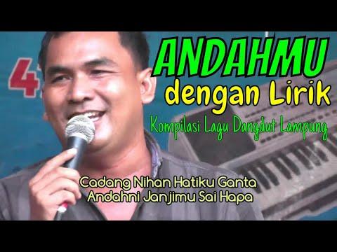 Lagu Dangdut Lampung ANDAHMU dengan lirik - andahmu - andahmu - lagu lampung andahmu - orgen tunggal