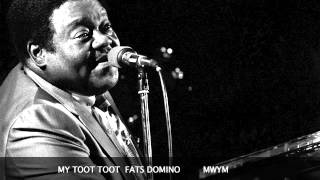 MY TOOT TOOT...FATS DOMINO.