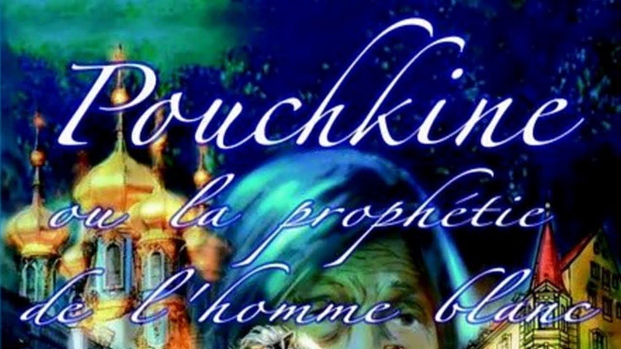 Pouchkine Ou La Prophétie De Lhomme Blanc Extraits