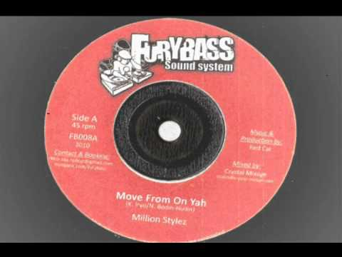 Million Styles - Move from on Yah   extended - Furybass records - dancehall 2010 ganja tune