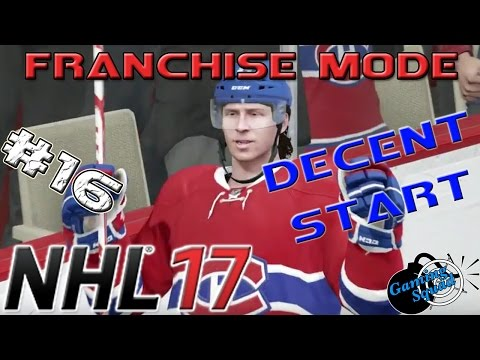 VERY DECENT START OF SEASON - NHL 17 - Franchise Mode - Montreal Canadiens [Episode #16]