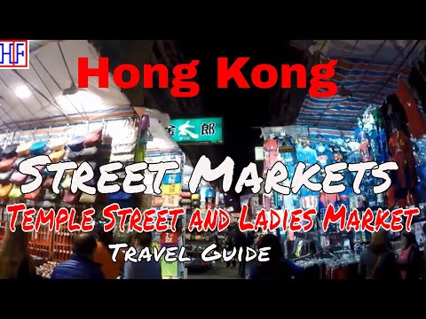 Hong Kong | Street Markets – Temple Street and Ladies Market| Travel Guide | Episode# 15