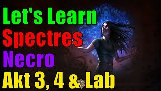 [3.1 AHC] Teil 2 Let's Learn Spectres Necromancer - Akt 3, 4 & Lab - Path of Exile - Abyss [german]