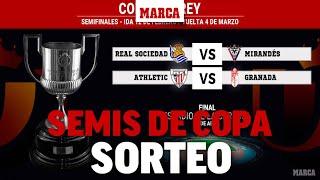 Sorteo de Copa del Rey 2020, EN DIRECTO las semifinales: Real Sociedad, Athletic,Granada y Mirandés
