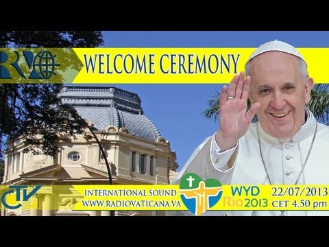 WYD at Rio - Welcome Ceremony of the Pope