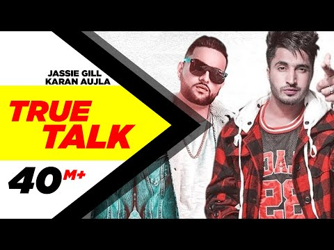 Jassi Gill | True Talk (Official Video) | Sukh E | Karan Aujla | New Song 2018