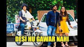 Desi Hu Gawar Nahi | Desi on Top | Ankush Kasana