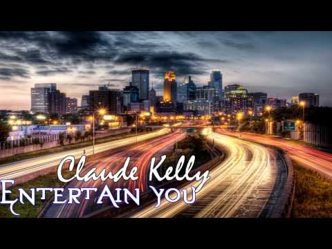 *NEW RNB* Claude Kelly - Entertain You