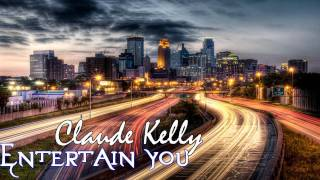 Download *NEW RNB* Claude Kelly - Entertain You MP3 song and Music Video