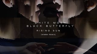 White Moth Black Butterfly - Rising Sun (remix video) (from Atone Extended Edition)