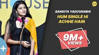 Hum Single Hi Achhe Hain by Sangita Yaduvanshi | The Social House | Whatashort