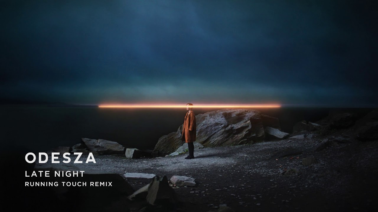 Download ODESZA - Late Night [Running Touch Remix]