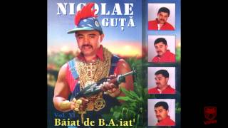 Nicolae Guta - Fata ca a mea nimeni n-are