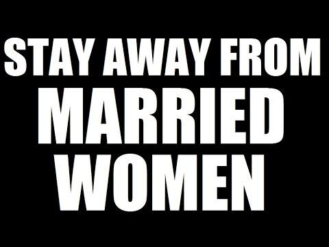 Stay away from women