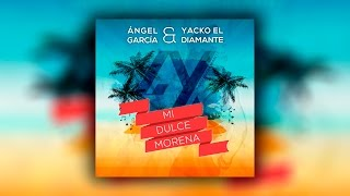 Yacko el Diamante & Ángel García - Mi dulce morena (Prod. by Sr. Kokis)