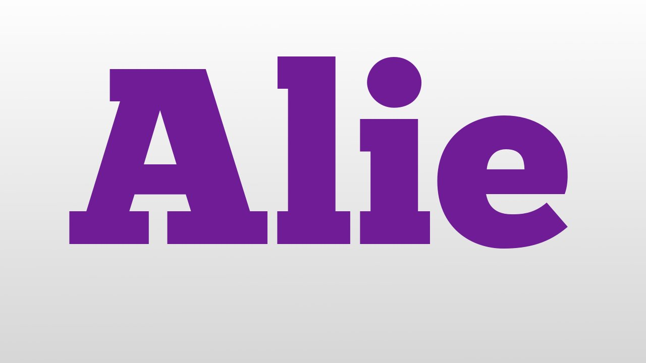 Alie meaning and pronunciation