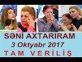 Seni axtariram 03.10.2017 Tam verilis / Seni axtariram 03 oktyabr 2017