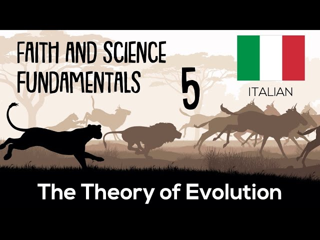 ITALIAN (5/16) THE THEORY OF EVOLUTION – FAITH AND SCIENCE FUNDAMENTALS