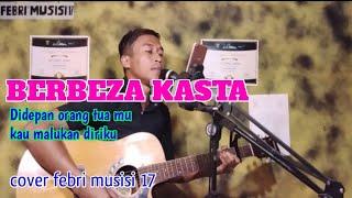 Thomas Arya BERBEZA KASTA ( cover febri musisi 17) live