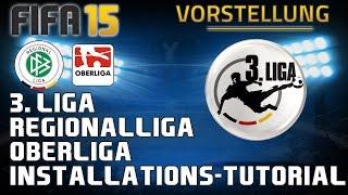 FIFA 15 - Vorstellung zu 3.LIGA , REGIONALLIGA & OBERLIGA + INSTALLATIONS-TUTORIAL (HD)