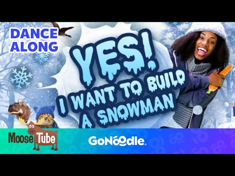 Yes I Want To Build A Snowman - Moose Tube  GoNoodle