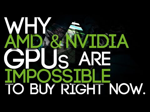 Why AMD's and Nvidia Graphics Cards Are Almost Impossible To Buy Right Now.