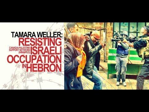 Tamara Weller: Resisting Israeli Occupation in Hebron