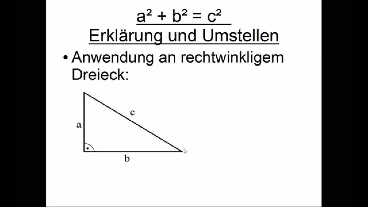 a^2 + b^2 = c^2 Erklärung und Umstellen - YouTube