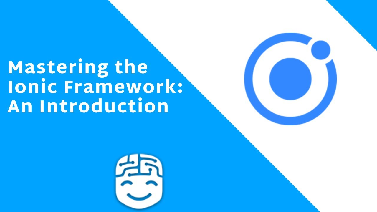 Mastering the Ionic Framework: Learn to Build & Deploy