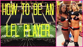 how to be an lfl player   2016   vynnessa alease
