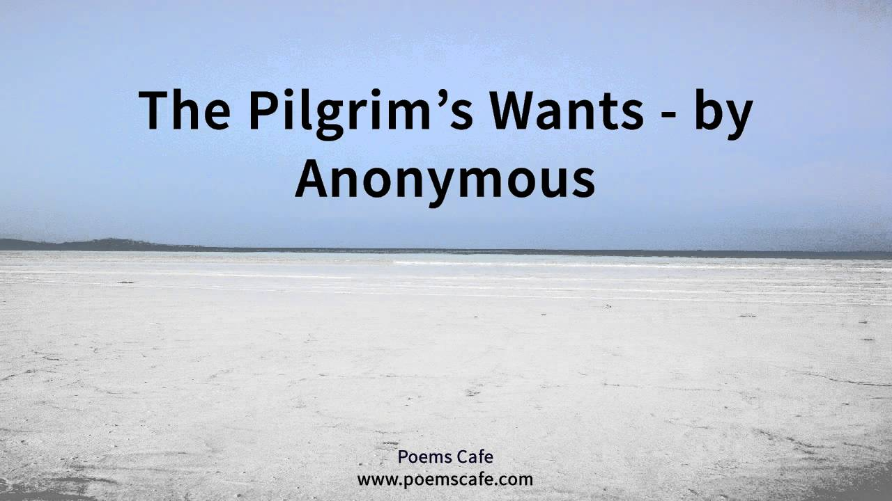 The Pilgrim's Wants by Anonymous