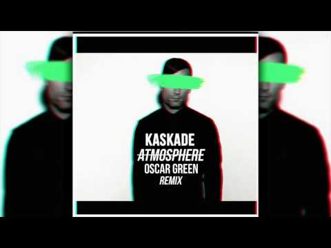 KASKADE - Atmosphere (Oscar Green Remix)
