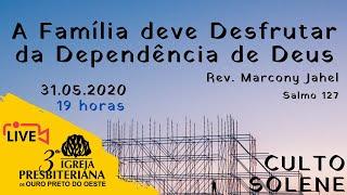 A Família deve desfrutar dependência de Deus - Salmo 127 - Rev. Marcony Jahel