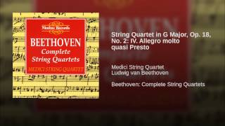 String Quartet in G Major, Op. 18, No. 2: IV. Allegro molto quasi Presto