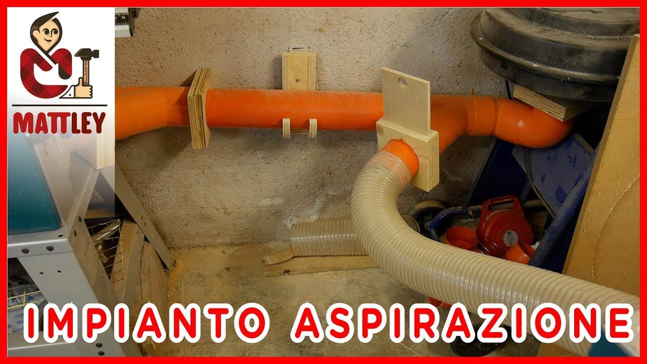 Il mio impianto di aspirazione fai da te youtube for Realizzare impianto idraulico fai da te