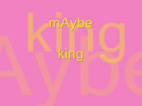 MAYBE - KING LYRICS