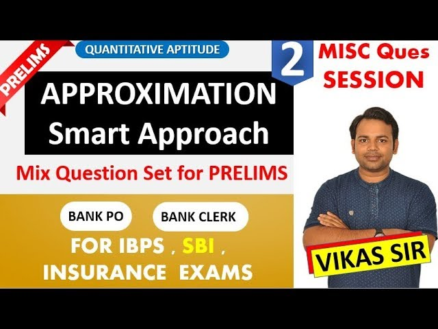 How to Approach Approximation in CLERK PRELIMS (SBI , IBPS , RRB Office Asst) - With EXAMPLE 6 Ques