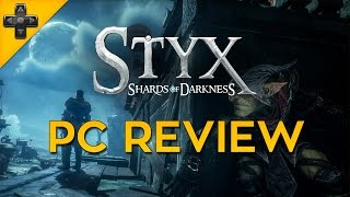 Styx: Shards of Darkness - Review