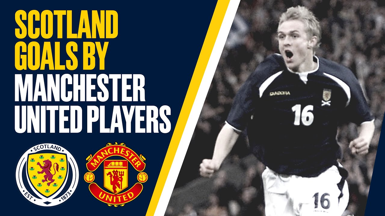 Scotland Goals by Manchester United Players Past & Present