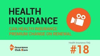 Can the health insurance premium change on renewal? | FAQ #18