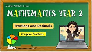 Mathematics Year 2 | SĶ | Compare Fractions