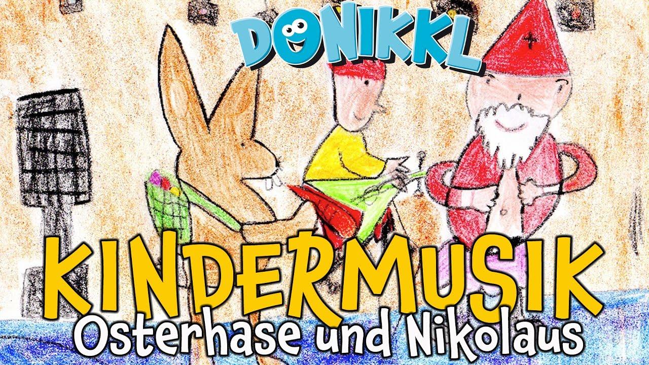 Osterhase und Nikolaus ♫ DONIKKL ♫ Kindermusik ♫ Kinderlieder ...
