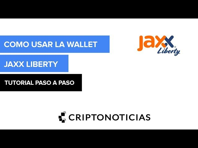 Tutorial: Como usar la wallet Jaxx Liberty