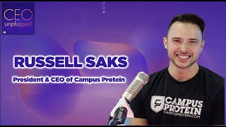 Russell Saks President & CEO of Campus Protein| CEO Unplugged