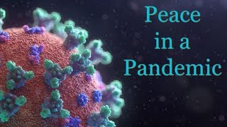"12-27-20 - ""Peace in a Pandemic"""